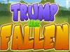 Trump Has Fallen